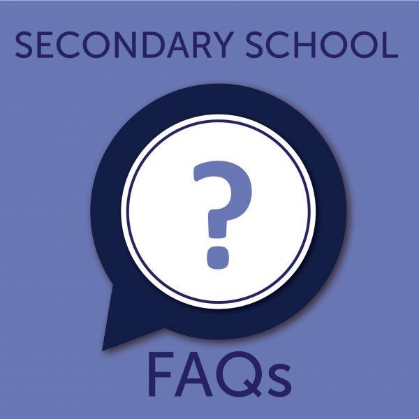 Secondary FAQs